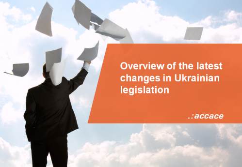Overview of the latest changes in Ukrainian legislation
