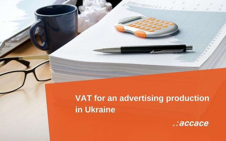 VAT for advertising production in Ukraine | News Flash