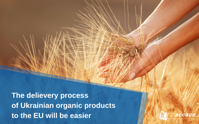 The delievery process of Ukrainian organic products to the EU will be easier