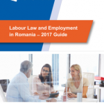 Labour Law and Employment in Romania - 2017 Guide