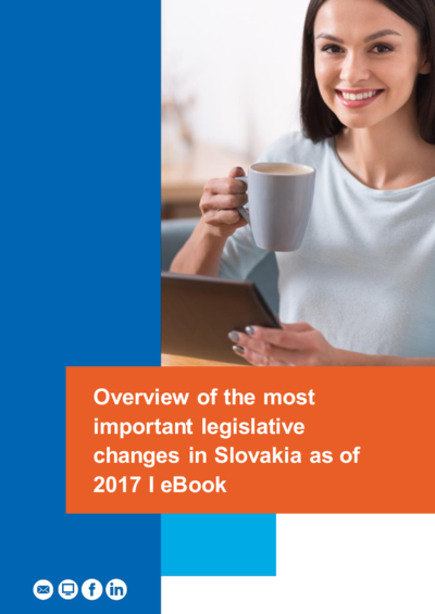 Overview of the most important legislative changes in Slovakia as of 2017 I eBook