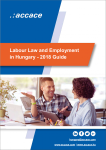 Labour Law and Employment in Hungary - 2018 Guide