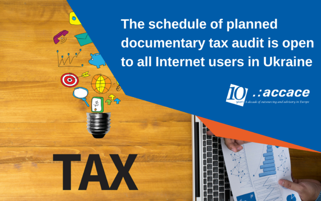 The schedule of planned documentary tax audit is open to all Internet users in Ukraine