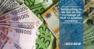 Accounting to do list on the exchange of HUF to another currency